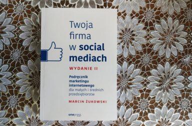 Twoja-Firma-w-Social-Mediach-Marcin-Żukowski-384x253
