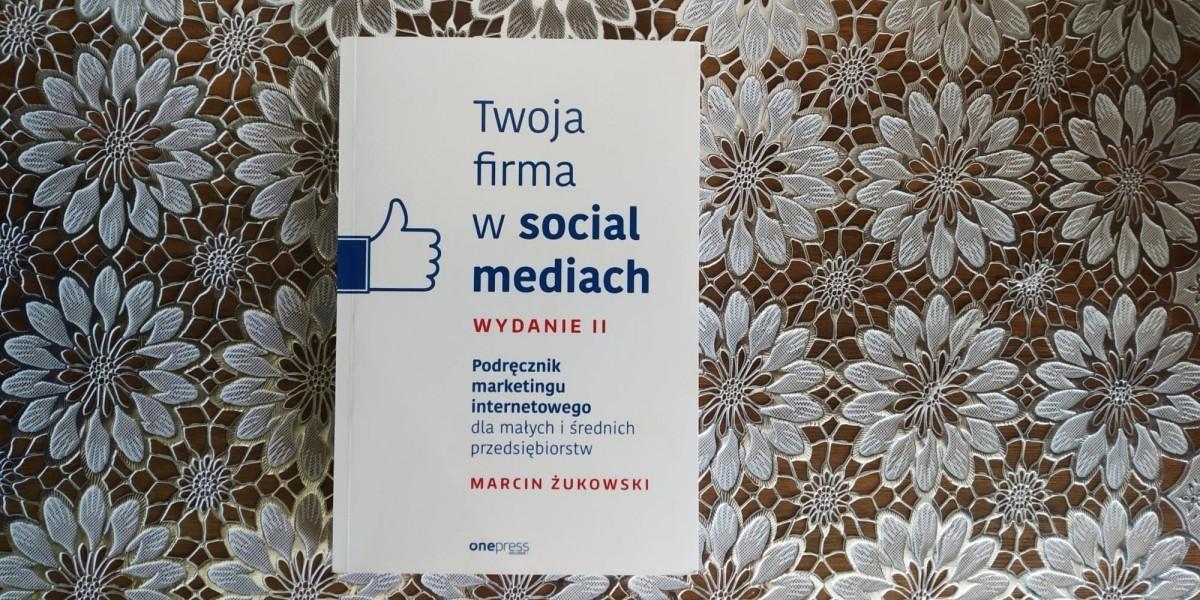 Twoja-Firma-w-Social-Mediach-Marcin-Żukowski